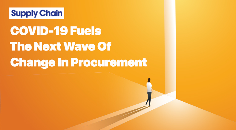 COVID-19 Fuels The Next Wave Of Change In Procurement