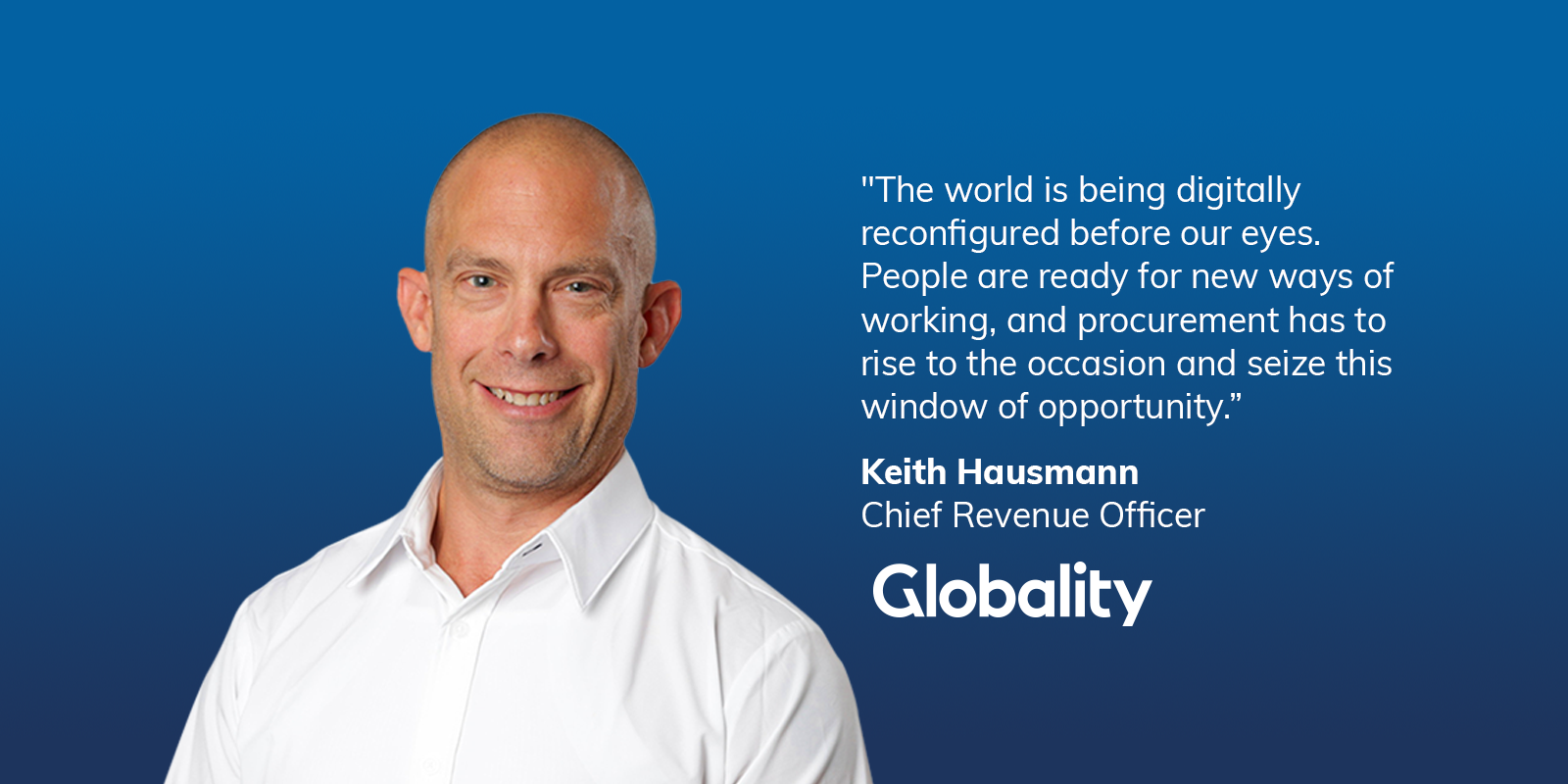Digital Procurement World Globality's Keith Hausmann on the Future of Procurement