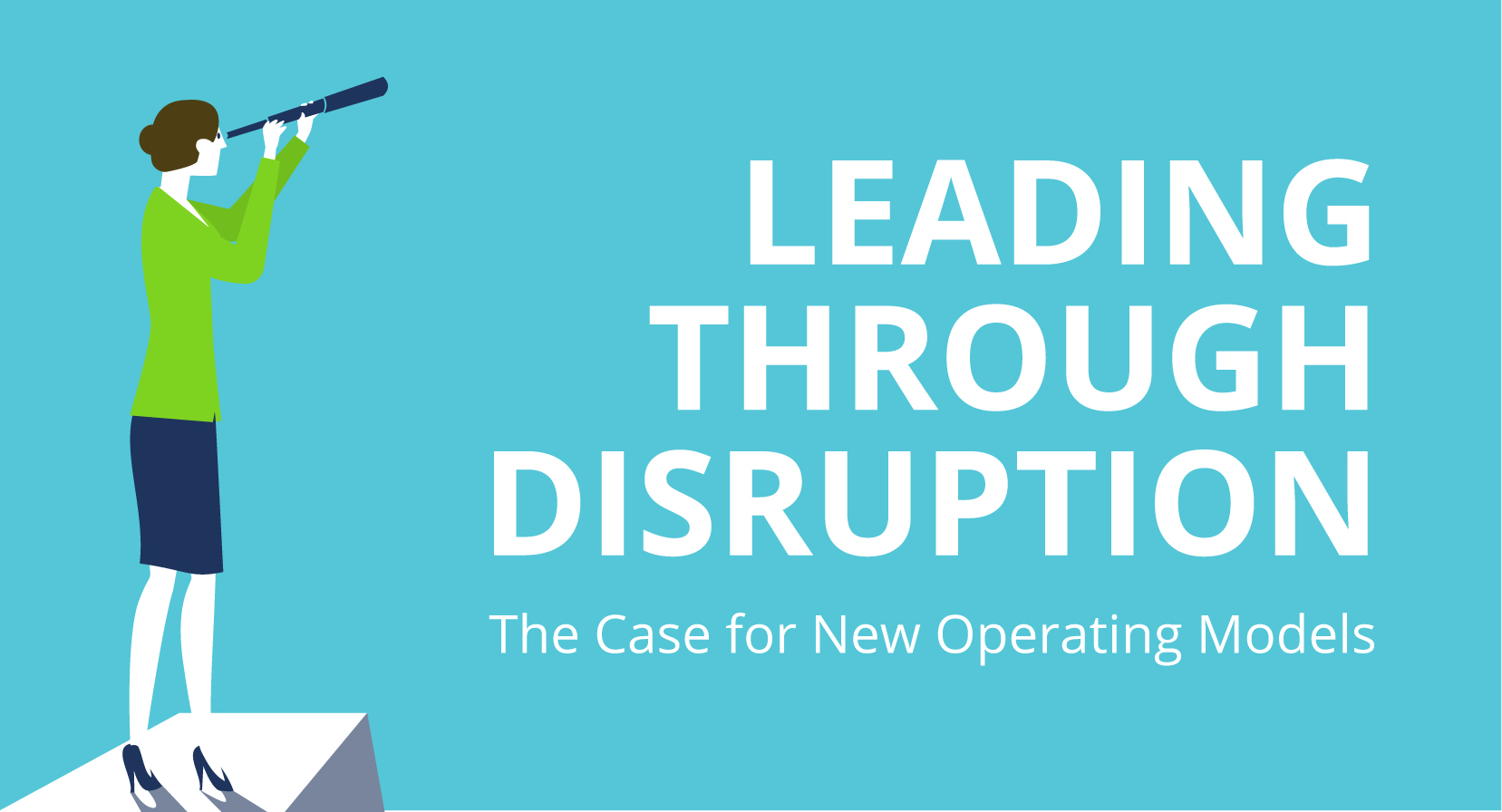 Leading Through Disruption